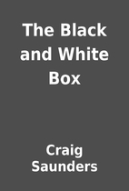 The Black and White Box by Craig Saunders