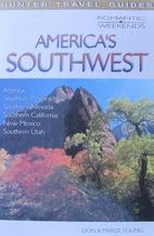 America's Southwest (Romantic Weekends…