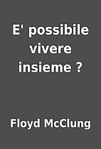 E' possibile vivere insieme ? by Floyd…