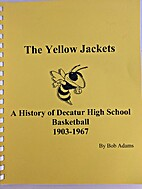 The Yellow Jackets-A History of Decatur High…