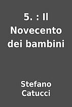 5. : Il Novecento dei bambini by Stefano…