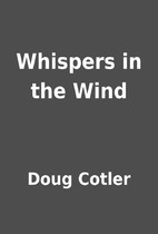 Whispers in the Wind by Doug Cotler
