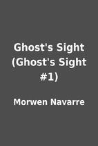 Ghost's Sight (Ghost's Sight #1) by Morwen…