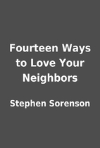 Fourteen Ways to Love Your Neighbors by…