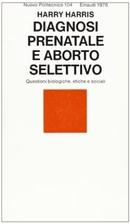 Diagnosi prenatale e aborto selettivo:…