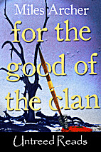 For the Good of the Clan by Miles Archer