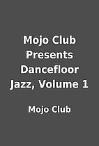 Mojo Club Presents Dancefloor Jazz, Volume 1…