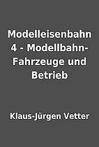 Modelleisenbahn 4 - Modellbahn-Fahrzeuge und…