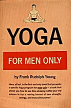 Yoga for Men Only by Frank Rudolph Young