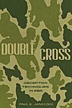 Double Cross: Deception Techniques in War by…