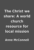 The Christ we share: A world church resource…