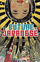 The Future is Japanese by Nick Mamatas