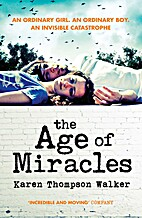 The Age of Miracles by Karen Thompson Walke