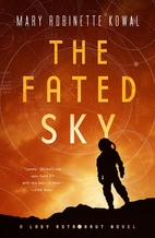 The Fated Sky: A Lady Astronaut Novel by…