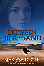 Between Silk and Sand by Marissa Doyle