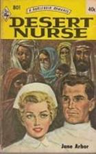 Desert Nurse by Jane Arbor