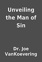 Unveiling the Man of Sin by Dr. Joe…