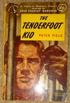 The Tenderfoot Kid by Peter Field