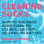 Cleaning Sucks: An Unf*ck Your Habitat…