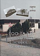 100 jaar christelijke school Wemeldinge :…