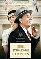 Hyde Park on Hudson [2012 film] by Roger…