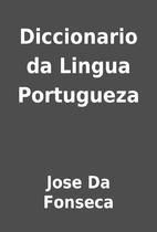 Diccionario da Lingua Portugueza by Jose Da…