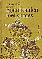 Bijenhouden met succes by H. van Gool
