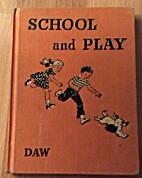 School and Play by Willa Jane Daw Seward E.…