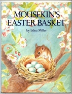 Mousekin's Easter Basket by Edna Miller