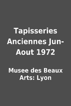 Tapisseries Anciennes Jun-Aout 1972 by Musee…