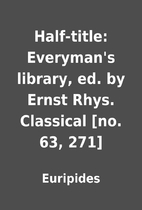 Half-title: Everyman's library, ed. by Ernst…