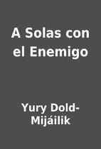 A Solas con el Enemigo by Yury…