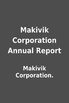 Makivik Corporation Annual Report by Makivik…