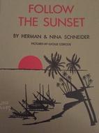 Follow the Sunset by Herman Schneider