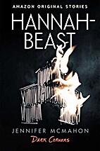 Hannah-Beast [short story] by Jennifer…
