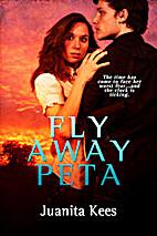 Fly Away Peta by Juanita Kees