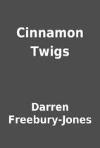 Cinnamon Twigs by Darren Freebury-Jones