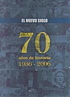 70 Años de Historia 1936 - 2006 by Juan…