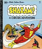 Shazam! A Circus Adventure by Bob Ottum