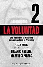 La voluntad by Eduardo / Caparrós…
