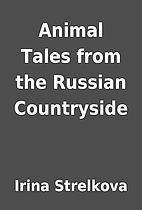 Animal Tales from the Russian Countryside by…