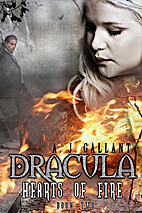 Dracula: Hearts of Fire by A. J. Gallant