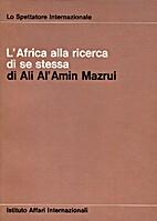 L'Africa alla ricerca di se stessa by Ali…