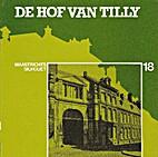 De Hof van Tilly. Maastrichts silhouet 18 by…
