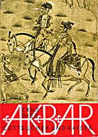 Akbar : Gottsucher und Kaiser by Ernst Diez