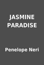 JASMINE PARADISE by Penelope Neri