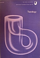 Mathematics: A Foundation Course: Topology…