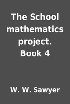 The School mathematics project. Book 4 by W.…