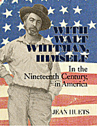 With Walt Whitman, Himself: In the…