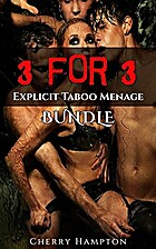 3 for 3: Explicit Taboo Menage Bundle by…